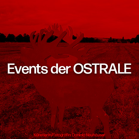 Events der OSTRALE